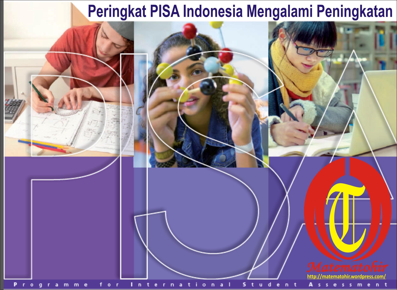 Hasil Pisa Indonesia Tahun 2015 Mengalami Peningkatan Matematohir